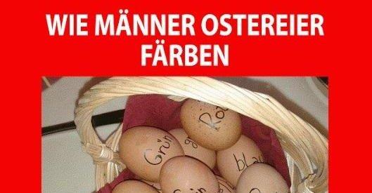 Wie Manner Ostereier Farben Lustige Bilder Spruche Witze Echt
