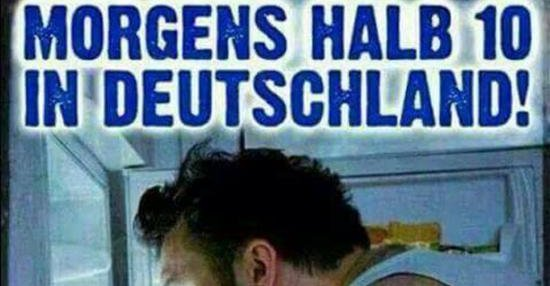 Morgens Halb 10 In Deutschland Lustige Bilder Sprüche Witze
