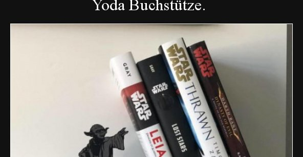 Yoda Buchstutze Lustige Bilder Spruche Witze Echt Lustig