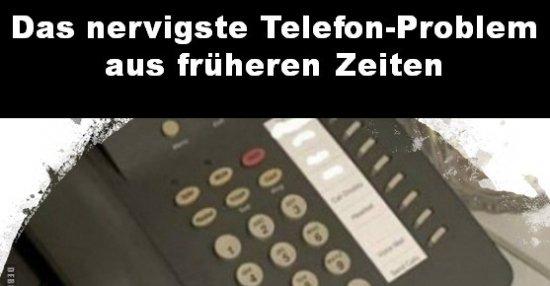 Das nervigste Telefon-Problem aus früheren Zeiten ...