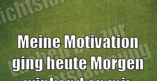 Meine Motivation Lustige Bilder Spruche Witze Echt Lustig