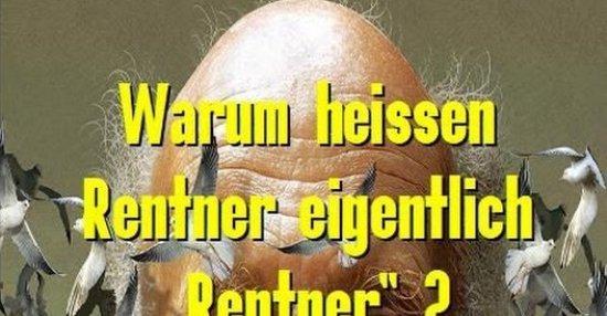 Warum Heissen Rentner Eigentlich  U0026quot Rentner U0026quot
