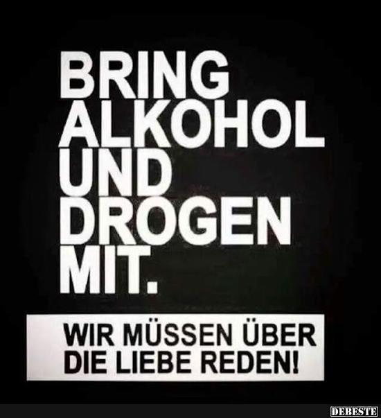 Bring Alkohol Und Drogen Mit Lustige Bilder Spruche Witze