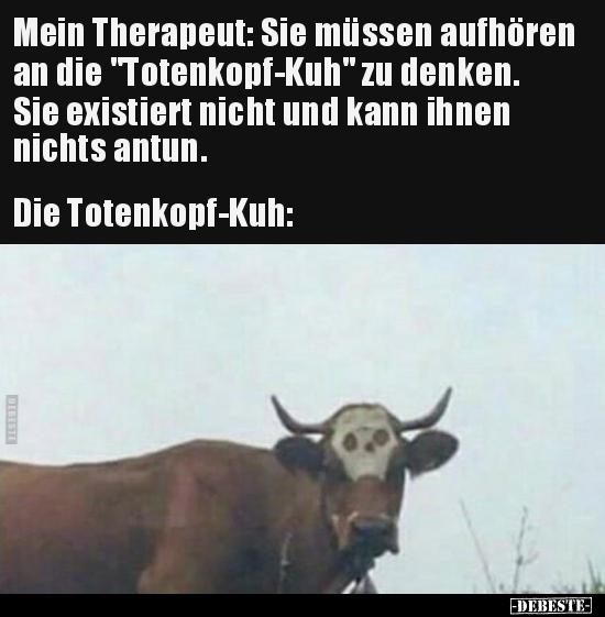 Mein Therapeut Sie Müssen Aufhören An Die Totenkopf Kuh