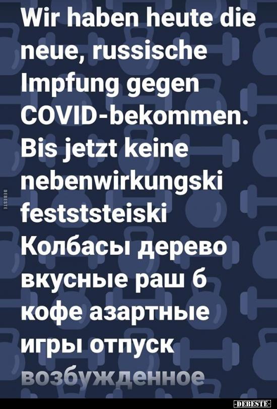 Wir Haben Heute Die Neue Russische Impfung Gegen Lustige Bilder Spruche Witze Echt Lustig