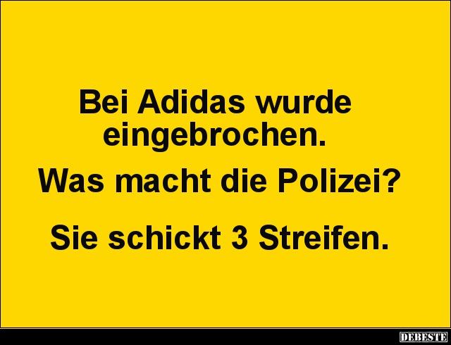 adidas sprüche Bei Adidas wurde eingebrochen. Was macht die Polizei? | Lustige  adidas sprüche
