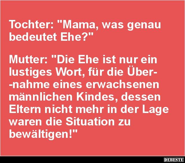 Tochter Mama Was Genau Bedeutet Ehe Lustige Bilder Spruche