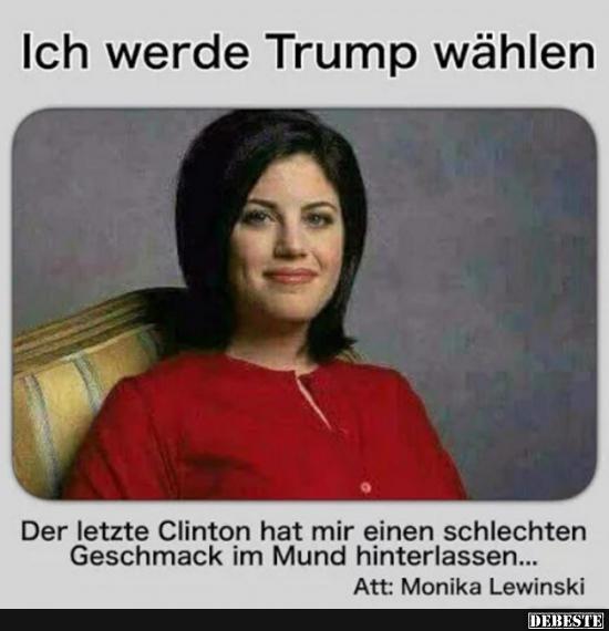 ... werde Trump wählen.. | Lustige Bilder, Sprüche, Witze, echt lustig