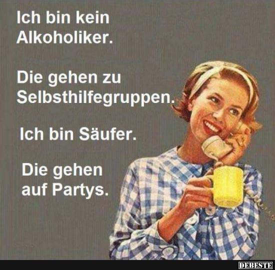 Ich Bin Kein Alkoholiker Lustige Bilder Spruche Witze Echt Lustig