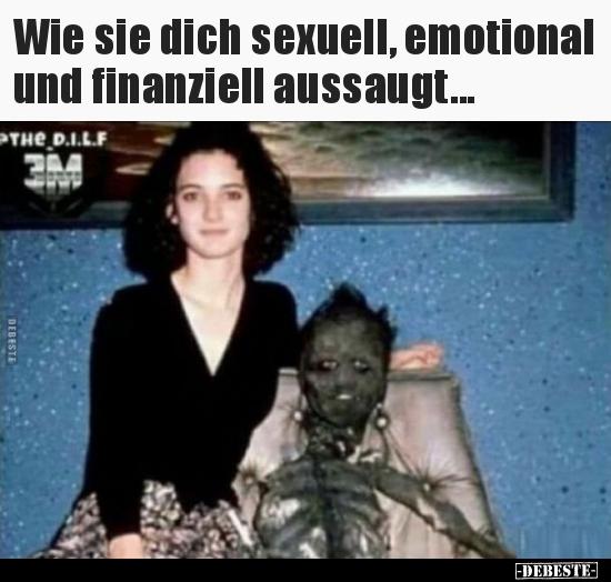 Wie sie dich sexuell, emotional und finanziell..   Lustige