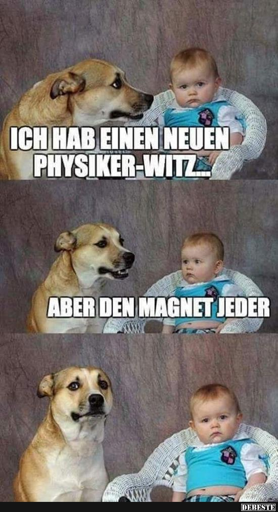 Ich hab einen neuen Physiker-Witz.. | Lustige Bilder