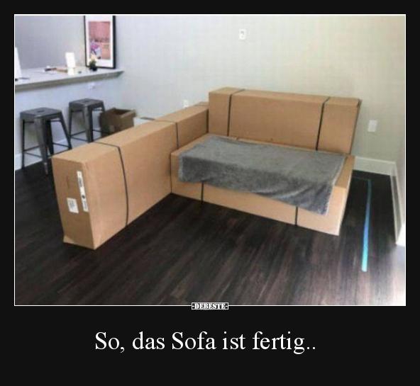 So Das Sofa Ist Fertig Lustige Bilder Spruche Witze Echt Lustig