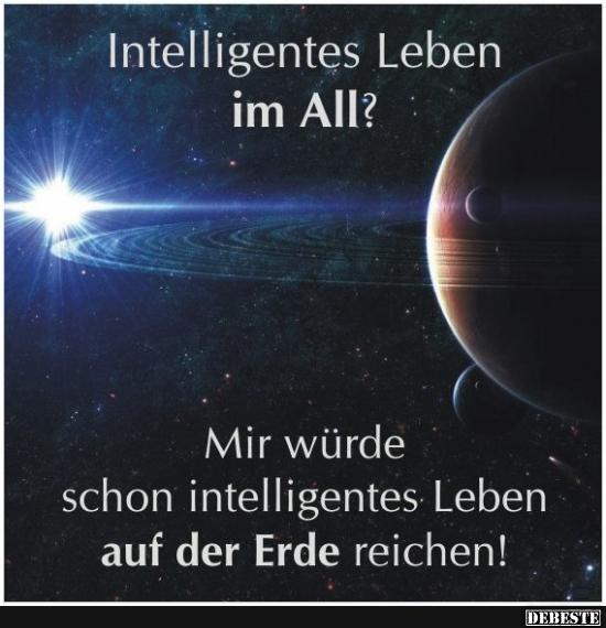 intelligente sprüche über das leben Intelligentes Leben im All? | Lustige Bilder, Sprüche, Witze, echt  intelligente sprüche über das leben
