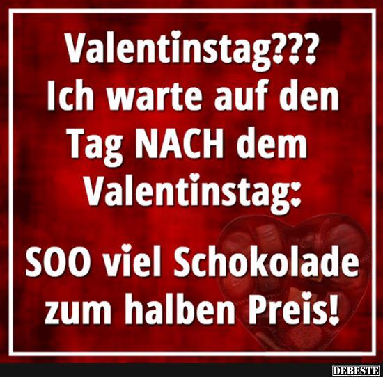 lustige sprüche valentinstag Valentinstag? Ich warte auf den Tag nach dem Valentinstag  lustige sprüche valentinstag