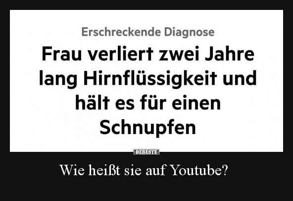 Wie Heisst Sie Auf Youtube Lustige Bilder Spruche Witze Echt Lustig
