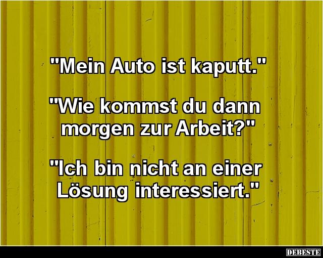 Mein Auto Ist Kaputt Lustige Bilder Spruche Witze Echt Lustig
