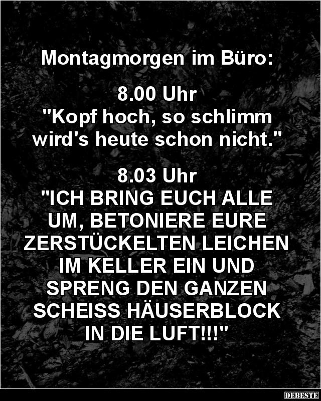 Montagmorgen Im Buro Lustige Bilder Spruche Witze Echt Lustig