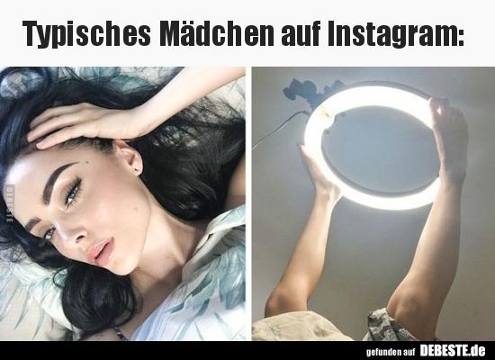 Typisches Mädchen auf Instagram.. | Lustige Bilder, Sprüche, Witze ...