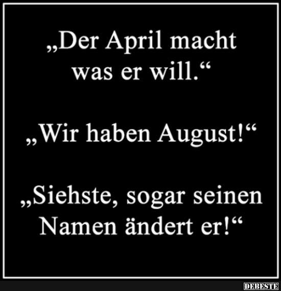 april sprüche lustig Der April macht was er will.. | Lustige Bilder, Sprüche, Witze  april sprüche lustig