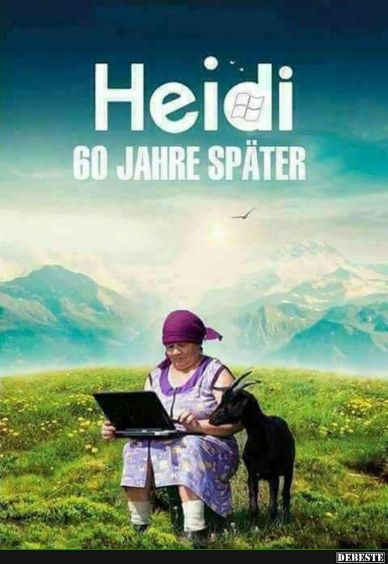 Heidi 60 Jahre Später Lustige Bilder Sprüche Witze