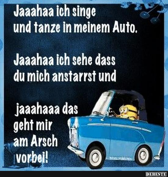 Jaaahaa Ich Singe Und Tanza In Meinem Auto Lustige Bilder