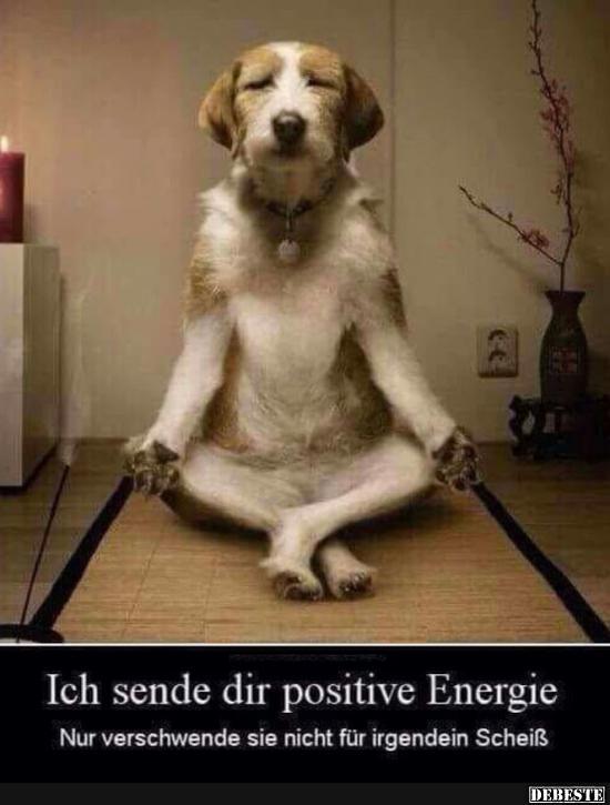 Ich Sende Dir Positive Energie Lustige Bilder Sprüche