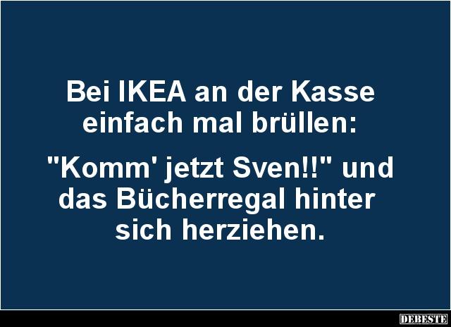 Bei IKEA an der Kasse einfach mal brüllen.. | Lustige ...