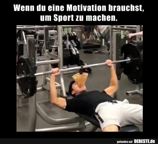 Wenn Du Eine Motivation Brauchst Um Sport Zu Machen Lustige