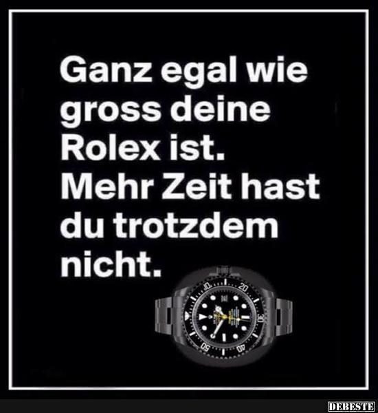 rolex sprüche Ganz egal wie gross deine Rolex ist.. | Lustige Bilder, Sprüche  rolex sprüche
