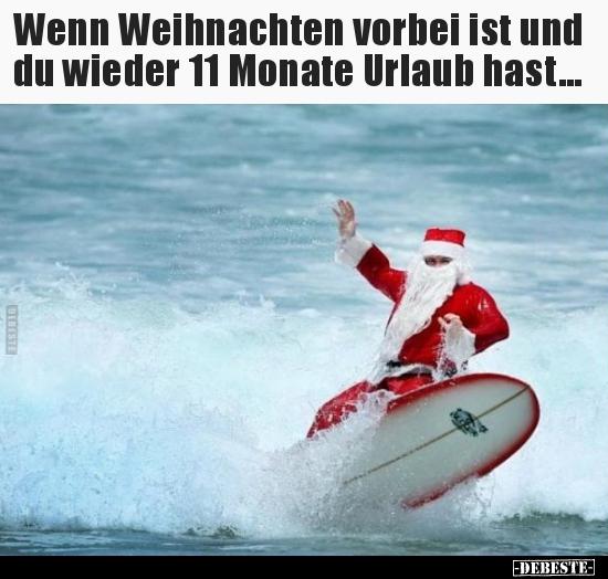 Wenn Weihnachten vorbei ist und du wieder 11 Monate Urlaub ...
