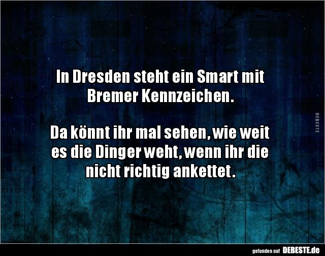 In Dresden steht ein Smart mit Bremer Kennzeichen.. | Lustige