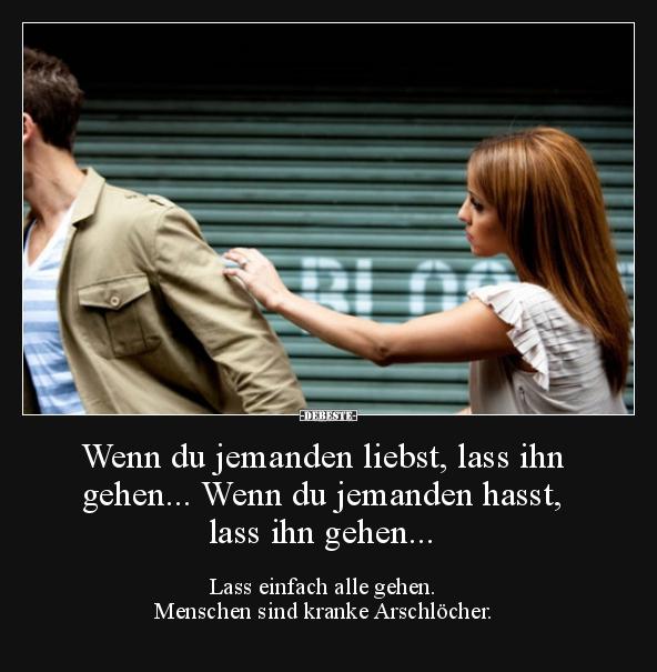 Wenn du jemanden liebst, lass ihn gehen | Lustige