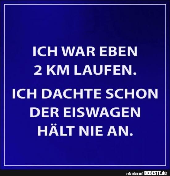 Ich War Eben 2 Km Laufen Lustige Bilder Spruche Witze Echt Lustig