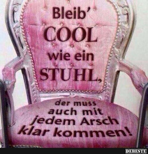 Bleib Cool Wie Ein Stuhl Lustige Bilder Sprüche Witze Echt