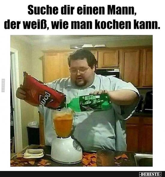 Suche dir einen Mann, der weiß, wie man kochen kann
