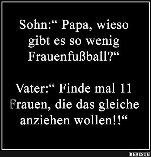 Papa Wieso Gibt Es So Wenig Frauenfussball Lustige Bilder