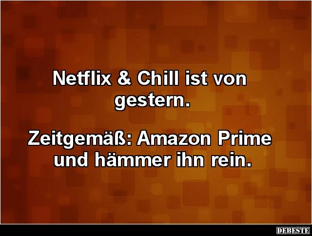 chill sprüche Netflix & Chill ist von gestern. | Lustige Bilder, Sprüche, Witze  chill sprüche