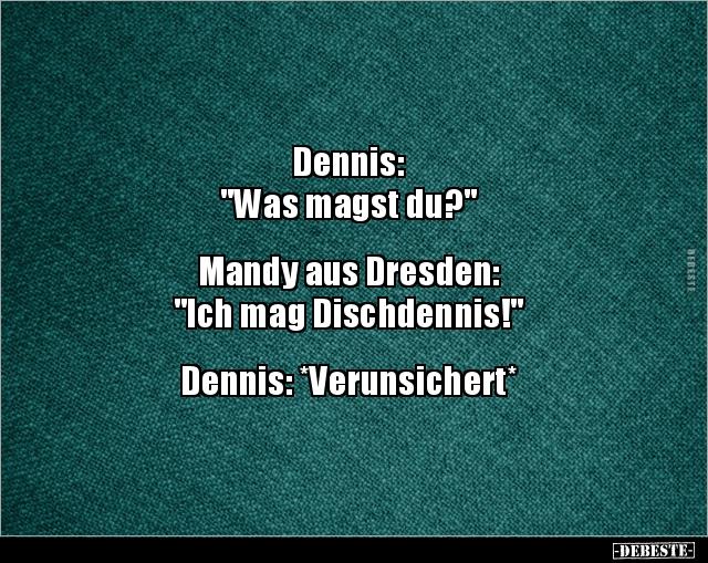 Dennis Witze Und Sprüche Debestede