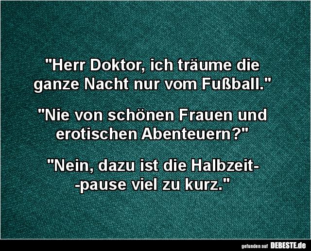 Herr Doktor Ich Traume Die Ganze Nacht Nur Vom Fussball