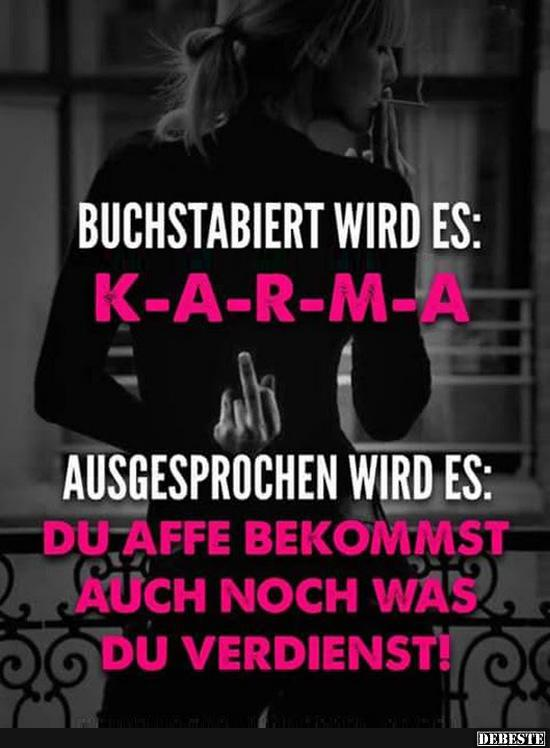 sprüche über karma Buchstabiert wird es: K A R M A.. | Lustige Bilder, Sprüche, Witze  sprüche über karma