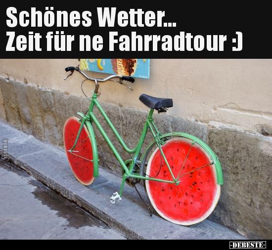 Schönes Wetter Zeit für ne Fahrradtour :)   Lustige