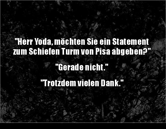 Herr Yoda Mochten Sie Ein Statement Zum Schiefen Lustige Bilder