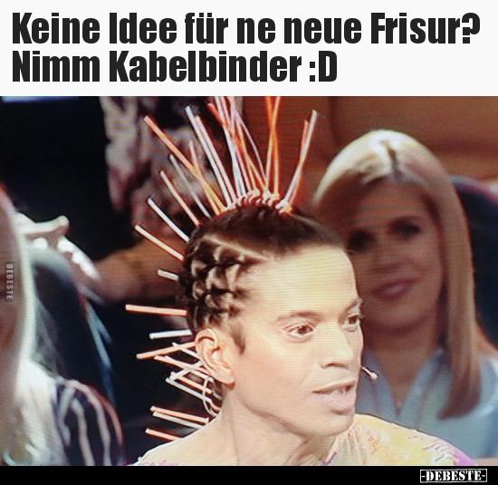 Keine Idee Fur Ne Neue Frisur Nimm Kabelbinder D Lustige Bilder