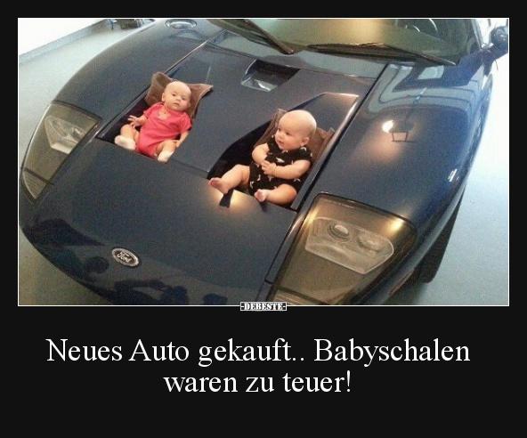 sprüche neues auto Neues Auto gekauft.. Babyschalen waren zu teuer! | Lustige Bilder  sprüche neues auto