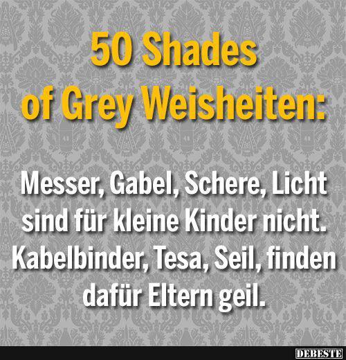 50 Schades of Grey Weisheiten:   Lustige Bilder, Sprüche