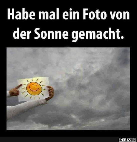 Habe mal ein foto von der sonne gemacht lustige bilder - Wetterbilder lustig ...