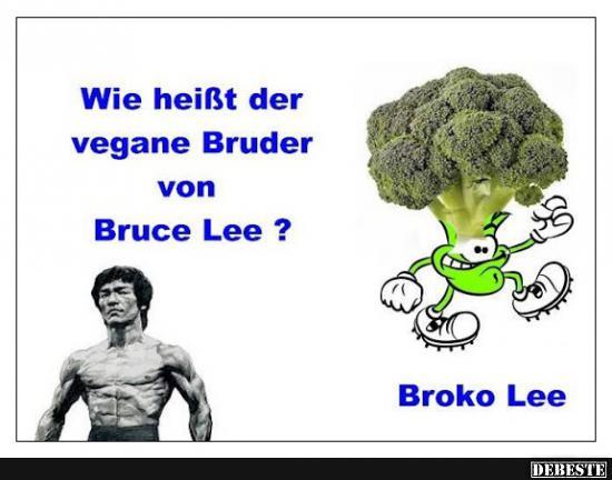 Wie heißt der Vegetarische Bruder von bruce Lee?   Lustige