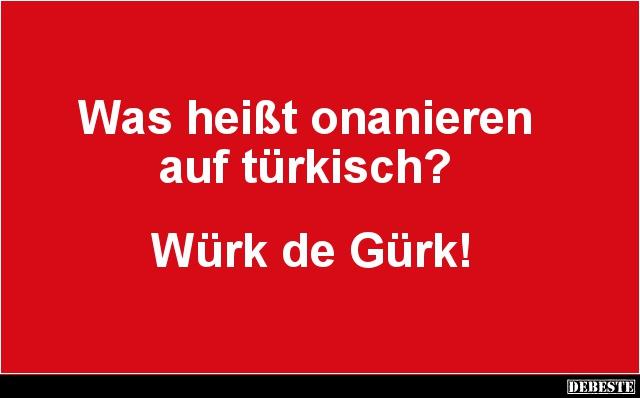 was heißt onanieren auf türkisch?   lustige bilder, sprüche, witze