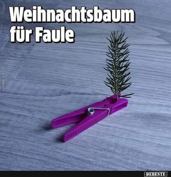 Tannenbaum Lustig.Weihnachtsbaum Für Faule Lustige Bilder Sprüche Witze Echt Lustig