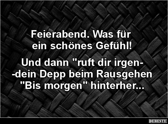 Sorry Die Abteilung Fur Lustige Spruche Hat Schon Feierabend